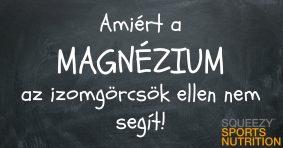 Amiért a magnézium az izomgörcsök ellen nem segít!